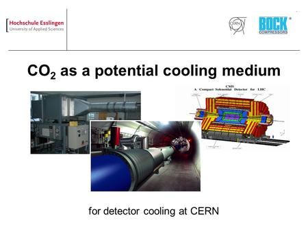 CO 2 as a potential cooling medium for detector cooling at CERN.
