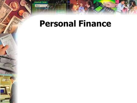 Personal Finance. The Basics: What is credit, anyway? Establishing credit Credit cards Budgeting Saving Auto loans.