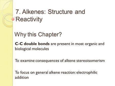 7. Alkenes: Structure and Reactivity