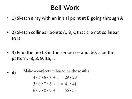 Bell Work 1) Sketch a ray with an initial point at B going through A