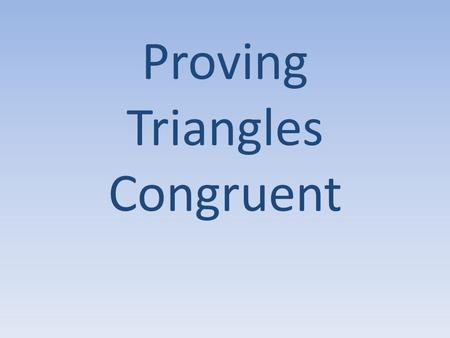 Proving Triangles Congruent. Steps for Proving Triangles Congruent 1.Mark the Given. 2.Mark … reflexive sides, vertical angles, alternate interior angles,
