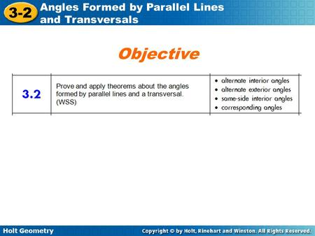 Holt Geometry 3-2 Angles Formed by Parallel Lines and Transversals Objective.
