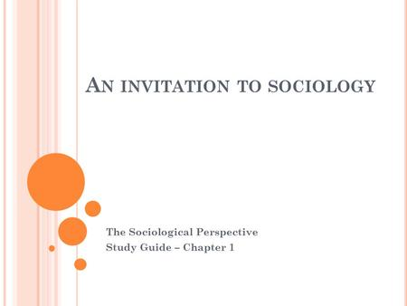 A N INVITATION TO SOCIOLOGY The Sociological Perspective Study Guide – Chapter 1.