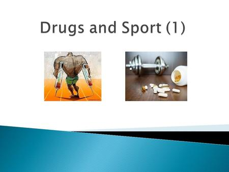A drug is any chemical substance you take that affects the way the body works. Doping means taking drugs to improve sporting performance. Athletes take.