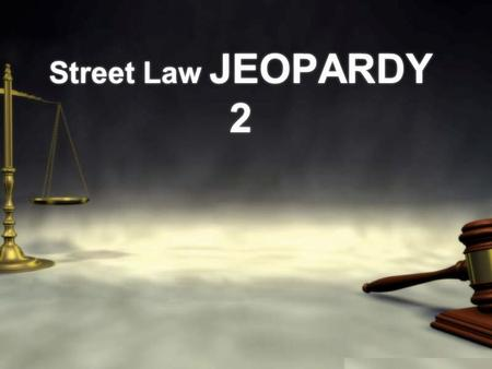 Street Law JEOPARDY 2. FAMILY LAW CRIMINAL CRIM PRO FREE SPEECH CONSTITUTI ON GRAB BAG 100 200 300 400 500 600 Street Law JEOPARDY.