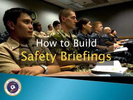 How to Build Safety Briefings.  The good news: effective safety briefings can help prevent mishaps and change people's behavior  The bad news: ineffective.