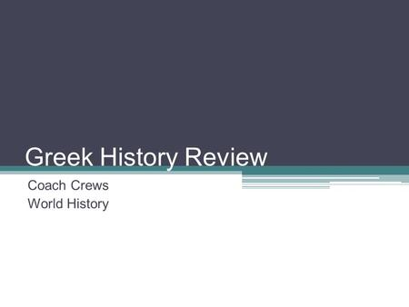 Greek History Review Coach Crews World History. Alexander the Great 1.Where is Macedonia located in relation to Greece? 2.What three things did Phillip.