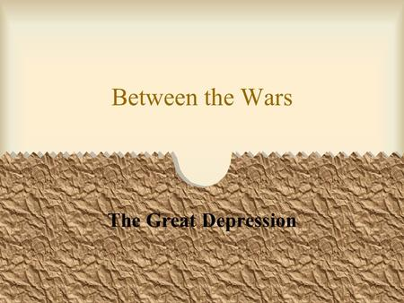 Between the Wars The Great Depression. The Roaring 20's! 1920's- life in Europe very difficult due to recovery from WWI In the U.S, things were the best.
