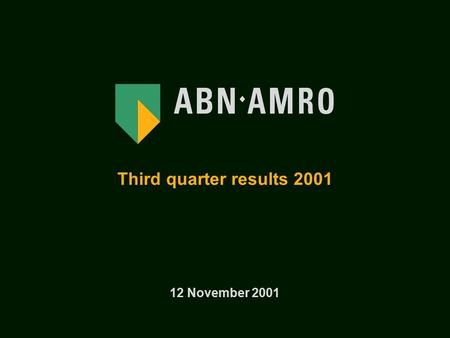 Third quarter results 2001 12 November 2001.  Revenues held up well despite weaker market conditions  Operating result excluding contribution EAB and.