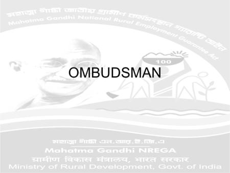 OMBUDSMAN. MGNREGS Ombudsman have been formulated under Section 27 of MGNREG Act with the objective of establishing a system for redressal of grievances.