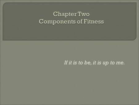 Chapter Two Components of Fitness