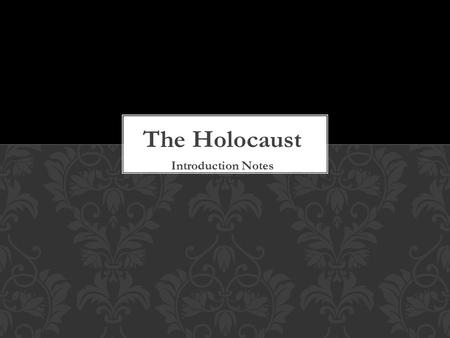 The Holocaust Introduction Notes. Slide 4-  on-pearl-harborhttp://www.ushmm.org/learn/timeline-of-events/1939-1941/attack-