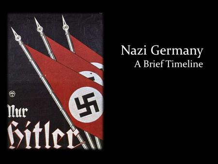 Nazi Germany A Brief Timeline. Timeline Jan. 1933 - Adolf Hitler appointed Chancellor of Germany Mar. 1933 - Nazis open Dachau concentration camp May.