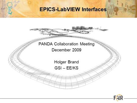 EPICS-LabVIEW Interfaces PANDA Collaboration Meeting December 2009 Holger Brand GSI – EE/KS.