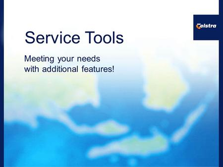 Service Tools Meeting your needs with additional features!