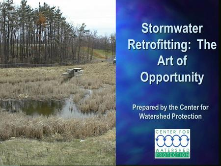 Stormwater Retrofitting: The Art of Opportunity Prepared by the Center for Watershed Protection.