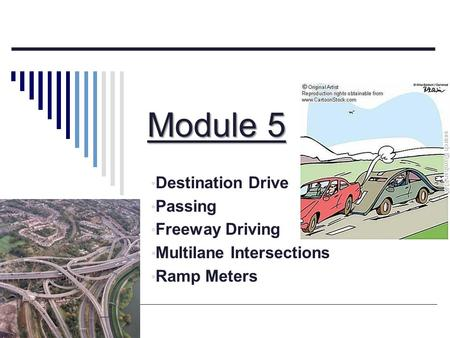 Module 5 Destination Drive Passing Freeway Driving Multilane Intersections Ramp Meters.