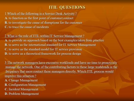 ITIL QUESTIONS 1 Which of the following is a Service Desk Activity ?