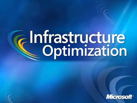 The Infrastructure Optimization Journey Kamel Abu Ayash Microsoft Corporation.
