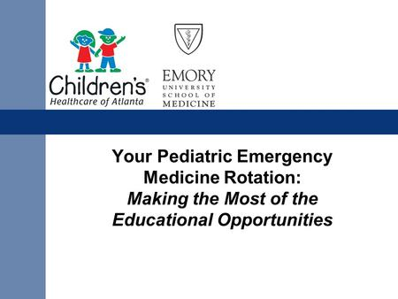 Your Pediatric Emergency Medicine Rotation: Making the Most of the Educational Opportunities.