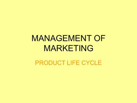 MANAGEMENT OF MARKETING PRODUCT LIFE CYCLE. LEARNING INTENTIONS/SUCCESS CRITERIA LEARNING INTENTIONS: I understand the role of managing the product life.