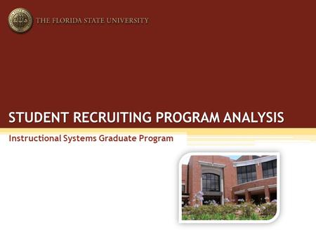 STUDENT RECRUITING PROGRAM ANALYSIS Instructional Systems Graduate Program.