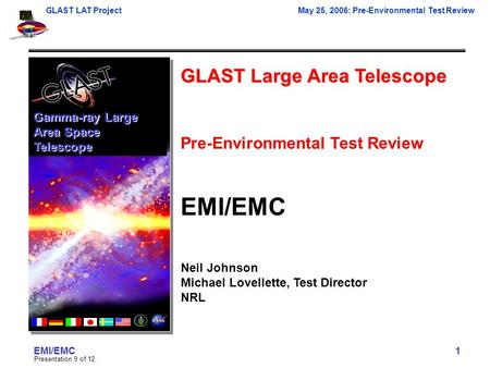 GLAST LAT ProjectMay 25, 2006: Pre-Environmental Test Review EMI/EMC Presentation 9 of 12 1 GLAST Large Area Telescope Pre-Environmental Test Review EMI/EMC.