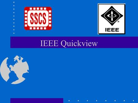 IEEE Quickview. IEEE purpose IEEE Constitution Art. 1 Sec 2 Scientific and educational, directed toward the advancement of the theory and practice of.