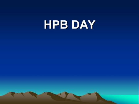 HPB DAY. Plan today 4 cases4 cases ImagesImages Present range of approachesPresent range of approaches DiscussionDiscussion.