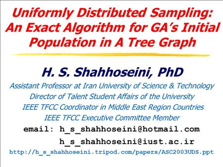 ASC2003 (July 15,2003)1 Uniformly Distributed Sampling: An Exact Algorithm for GA's Initial Population in A Tree Graph H. S.