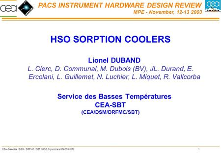 PACS INSTRUMENT HARDWARE DESIGN REVIEW CEA-Grenoble / DSM / DRFMC / SBT / HSO Cryocoolers/ PACS IHDR1 MPE - November, 12-13 2003 HSO SORPTION COOLERS Lionel.