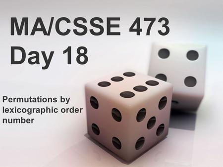MA/CSSE 473 Day 18 Permutations by lexicographic order number.