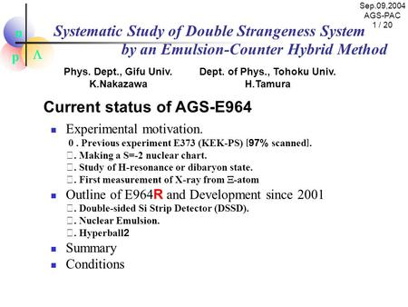 P n  Systematic Study of Double Strangeness System by an Emulsion-Counter Hybrid Method Experimental motivation. 0. Previous experiment E373 (KEK-PS)