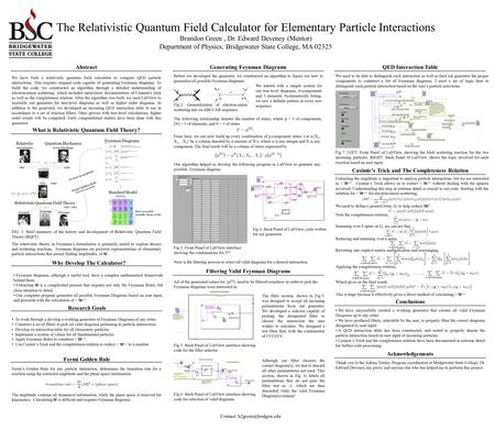 The Relativistic Quantum Field Calculator for Elementary Particle Interactions Brandon Green, Dr. Edward Deveney (Mentor) Department of Physics, Bridgewater.