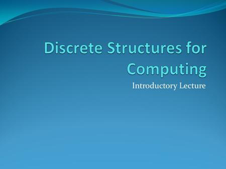 Discrete Structures for Computing