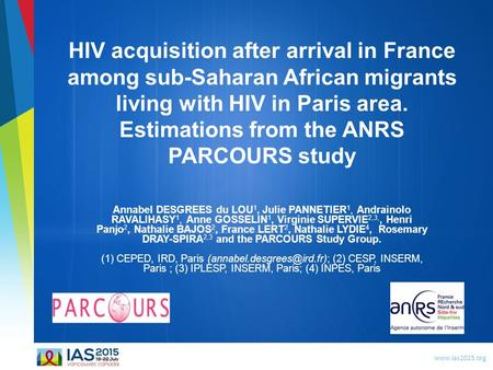 Www.ias2015.org HIV acquisition after arrival in France among sub-Saharan African migrants living with HIV in Paris area. Estimations from the ANRS PARCOURS.