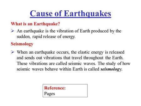 Cause of Earthquakes What is an Earthquake?