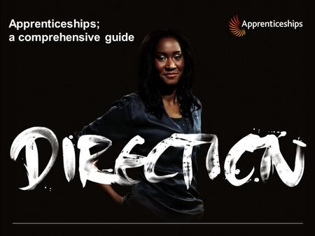 Apprenticeships; a comprehensive guide. 2 | Presentation title – 00/00/2012 Why do you need to know about apprenticeships?  Statutory requirement for.