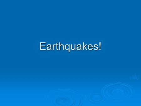 Earthquakes!. How does an earthquakes form?  Forces inside the earth put stress on the rocks near plate edges. Stress cause rocks to bend and stretch.