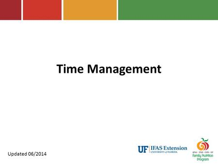 Time Management Updated 06/2014. What is time management? Exercising conscious control over the amount of time spent on specific activities, especially.