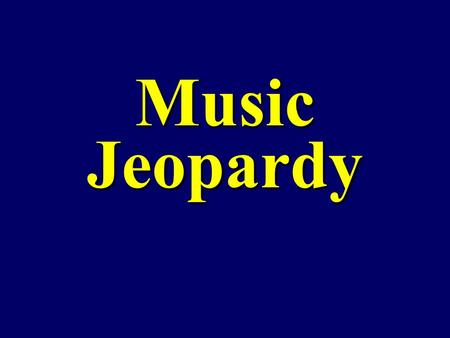 Music Jeopardy. $100 $200 $300 $400 $500 $100 $200 $300 $400 $500 $100 $200 $300 $400 $500 $100 $200 $300 $400 $500 $100 $200 $300 $400 $500 Vocabulary.