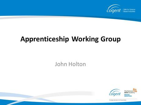 John Holton Apprenticeship Working Group. The Life Science Industry provides high-quality jobs and highly skilled and technical roles, but the minimum.