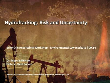U.S. Department of the Interior U.S. Geological Survey American Association for the Advancement of Science, Washington, D.C. Hydrofracking: Risk and Uncertainty.