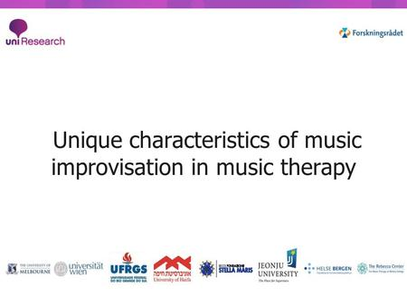 Unique characteristics of music improvisation in music therapy.