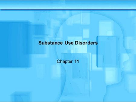 Substance Use Disorders Chapter 11. What is a drug?  A drug is a substance that has an action on biological tissues when administered  Some drugs influence.