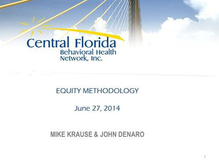 EQUITY METHODOLOGY June 27, 2014 MIKE KRAUSE & JOHN DENARO 1.