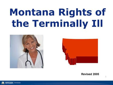 Montana Rights of the Terminally Ill Revised 2005 1.