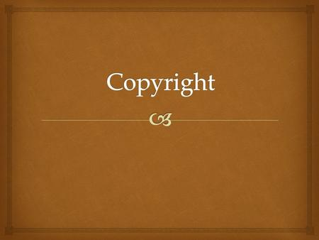 " Copyright is a form of protection provided by the laws of the United States(title 17, U. S. Code ) to the authors of ""original works of authorship,"""