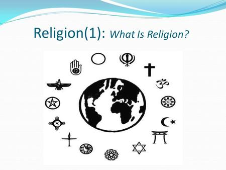Religion(1): What Is Religion?. Case Study: Divination.
