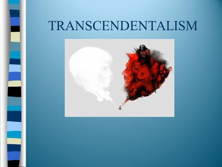 an overview of the transcendentalism movement in 19th century Overview of romanticism in the philosophy and sentiment characteristic of the romanticism movement would spread throughout europe and would ultimately.
